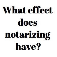 Notarization means document is true, legal, and binding? No